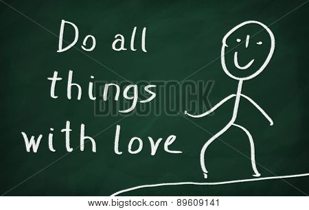 On the blackboard draw character and write Do all things with love poster