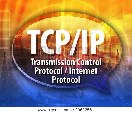 Speech bubble illustration of information technology acronym abbreviation term definition TCP/IP Transmission Control Protocol / Internet Protocol