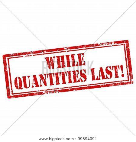While Quantities Last
