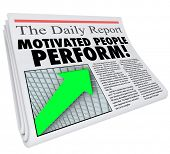 Motivated People Perform words in newspaper headline to illustrate findings of study or survey revealing that recognized or rewarded employees have better efficiency and productivity poster