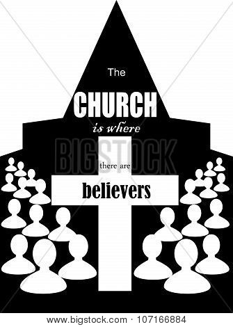 the image of the Church building and the words the Church is the believers poster