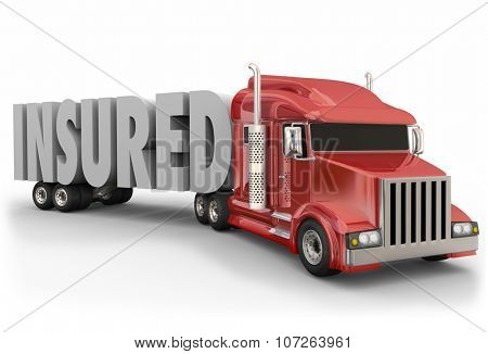 Insured 3d word on a red trailer truck to illustrate insurance coverage for drivers and load being hauled