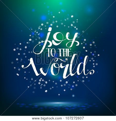 Joy to the world lettering at night background