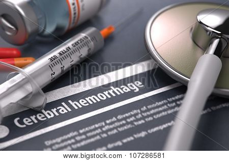 Cerebral hemorrhage - Printed Diagnosis on Grey Background.