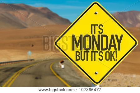 Its Monday But Its Ok! sign on desert road