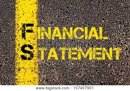 Concept image of Business Acronym FS as Financial Statement written over road marking yellow paint line. poster