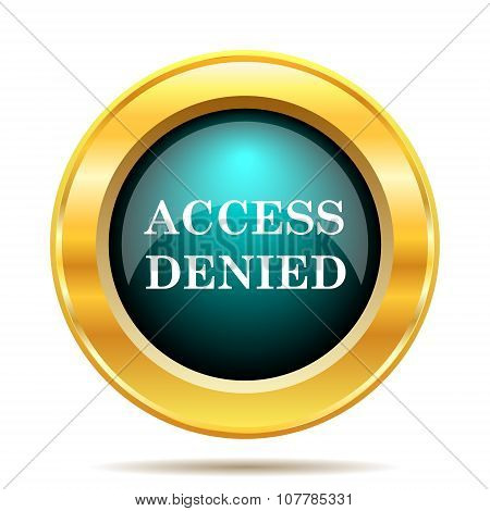 Access denied icon. Internet button on white background. poster