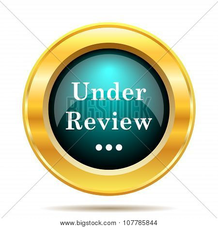 Under review icon. Internet button on white background. poster