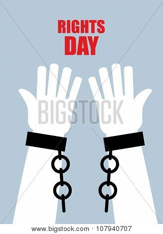 Rights Day. Hands Free. Torn Chain. Broken Shackles, Handcuffs. Poster For  International Human Righ