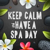 Keep calm have a Spa day, healthcare and beauty template for spa, vector illustration. poster