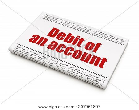 Banking concept: newspaper headline Debit of An account on White background, 3D rendering