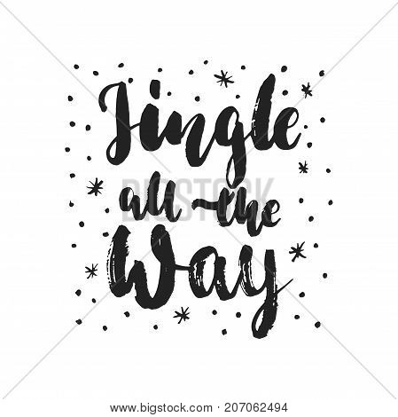 Jingle all the Way - hand drawn Christmas and New Year winter holidays lettering quote isolated on the white background. Fun brush ink inscription for photo overlays greeting card or poster design
