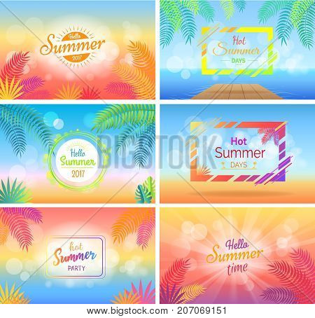Hello hot summer days party posters set on blurred background. Tropical trees brunches on advertisements vector illustration. Light spots and sunny beams