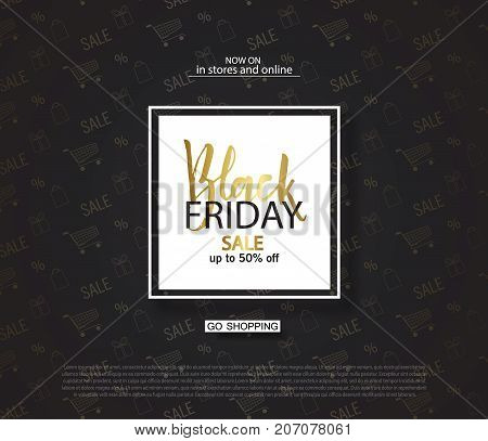 Black friday sale background with frame and gold inscription. Modern design.Universal vector background for poster, banners, flyers, card