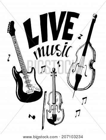 Live music. Poster with electric guitar, violin and cello. Hand drawn vector.