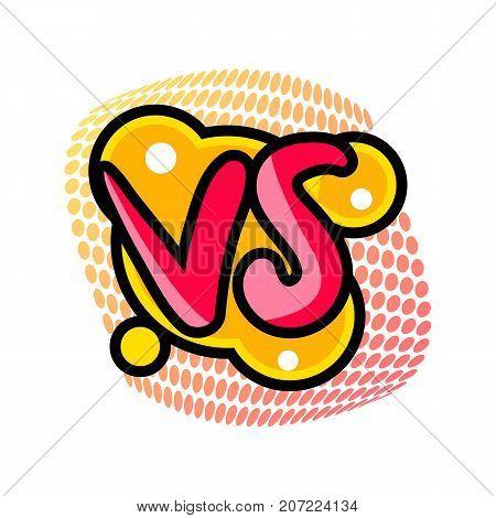 Versus or vs confrontation label. Fight opposition symbol, VS bright colorful element vector illustration