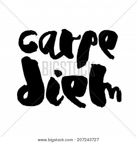 Carpe Diem - handdrawn lettering. Modern ink calligraphy. Handwritten black phrase isolated on white background. Trendy vector design for greeting card or motivational poster