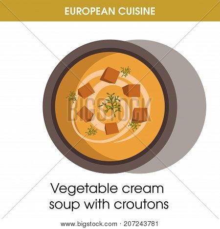 European cuisine vegetable cream soup with croutons traditional dish in bowl plate. Vector flat isolated icon for Europe French restaurant menu or cooking recipe template