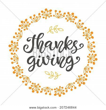 Thanks Giving. Thanksgiving Day lettering for greeting cards, invitations, posters, banners, tags, party or sale flyers, dinner menu. Hand drawn vector typographic design, modern calligraphy