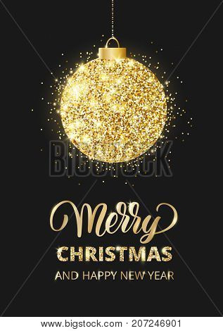 Merry Christmas and Happy New Year card with lettering and glitter decoration. Black and gold background with hanging shiny ball. Great for greeting cards, party posters, banners. Vector illustration.