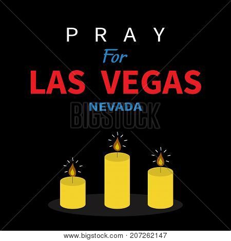 Three burning candles. Pray for Las Vegas Nevada text. Tribute to victims of terrorism attack mass shooting in LV October 1 2017. Helping support concept. Flat design. Black background. Vector