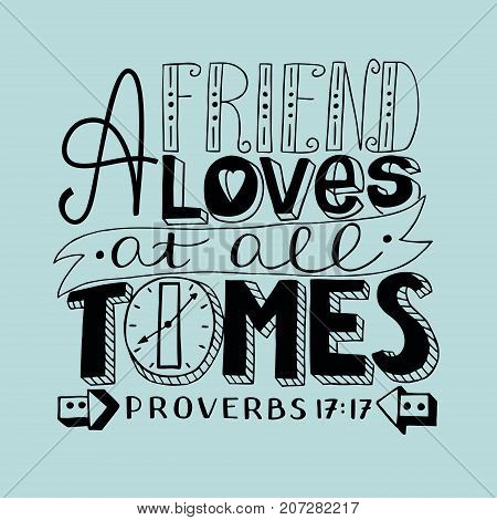 Hand lettering a Friend loves at all times with boy. Bible verse. Christian poster. Proverbs