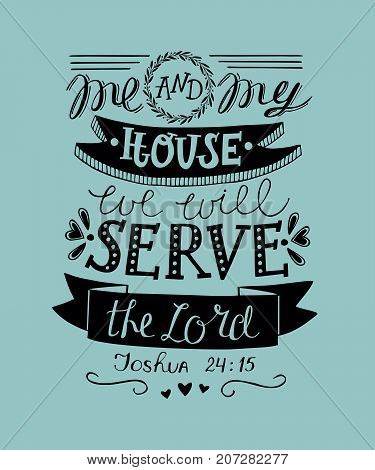 Hand lettering me and my house we will serve the Lord. Biblical background. Christian poster. Scripture. Modern calligraphy