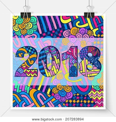 New Year 2018 poster on binder clips. Happy New Year trendy colorful postcard. Zentangle numbers. Abstract doodles ornament greeting card. Vector image for web design printed products or calendars.