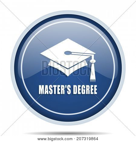 Masters degree blue round web icon. Circle isolated internet button for webdesign and smartphone applications.