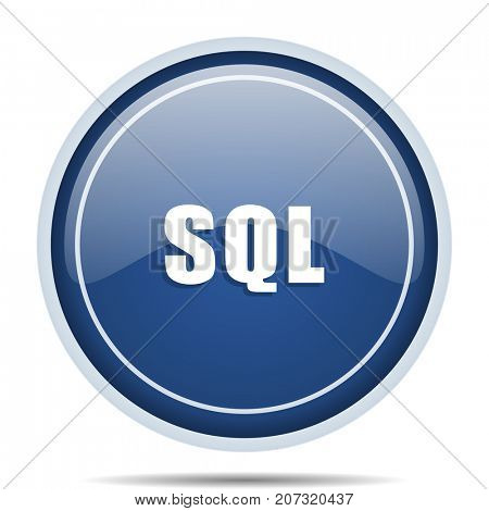 Sql blue round web icon. Circle isolated internet button for webdesign and smartphone applications.