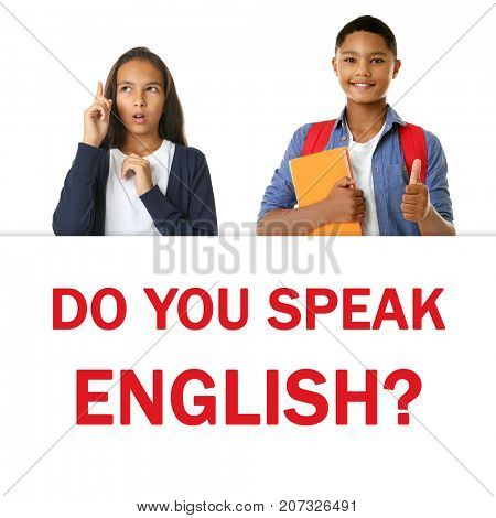 Text DO YOU SPEAK ENGLISH and schoolchildren on white background