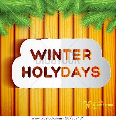 Winter holidays template with paper cut inscription and green fir twigs on wooden background vector illustration