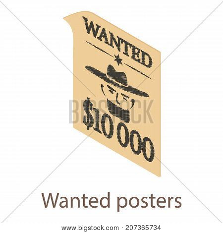 Wanted posters icon. Isometric illustration of wanted posters icon for web