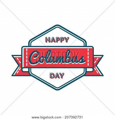 Happy Columbus day emblem isolated vector illustration on white background. 9 october american national holiday event label, greeting card decoration graphic element