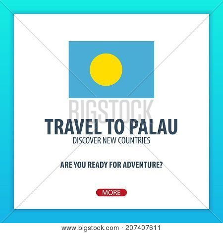 Travel To Palau. Discover And Explore New Countries. Adventure Trip.