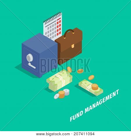Fund management isometric projection concept. Bank safe, calendar, leather briefcase and dollar banknotes in packs with cons vectors.