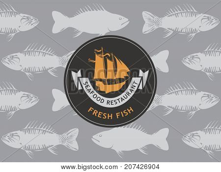 Vector banner for the seafood restaurant with a picture sailboat inscription seafood anchor and words fresh fish on the seamless background of fish in retro style.