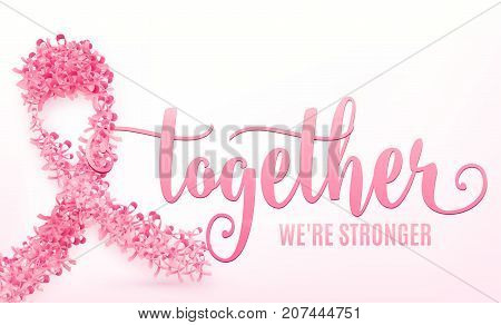 Vector illustration of breast cancer background. Big pink bow consist on little tapes isolated on light backdrop. We are stronger together lettering text sign