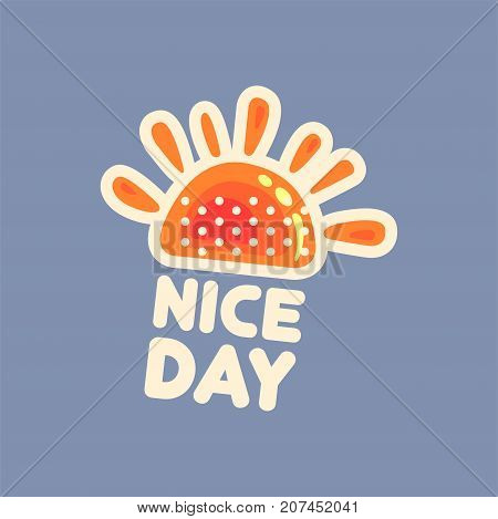 Flat design social network sticker sunny nice day. Everyday expression with sun and wishes. Funny illustration for online communication, networking, web, mobile message, chat, cards. Isolated vector