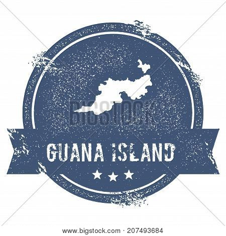 Guana Island Logo Sign. Travel Rubber Stamp With The Name And Map Of Island, Vector Illustration. Ca