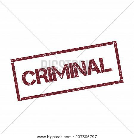 Criminal Rectangular Stamp. Textured Red Seal With Text Isolated On White Background, Vector Illustr