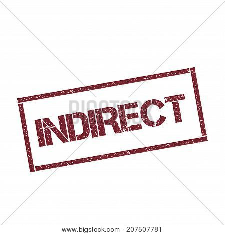 Indirect Rectangular Stamp. Textured Red Seal With Text Isolated On White Background, Vector Illustr