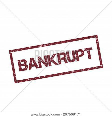 Bankrupt Rectangular Stamp. Textured Red Seal With Text Isolated On White Background, Vector Illustr