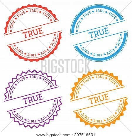 True Badge Isolated On White Background. Flat Style Round Label With Text. Circular Emblem Vector Il