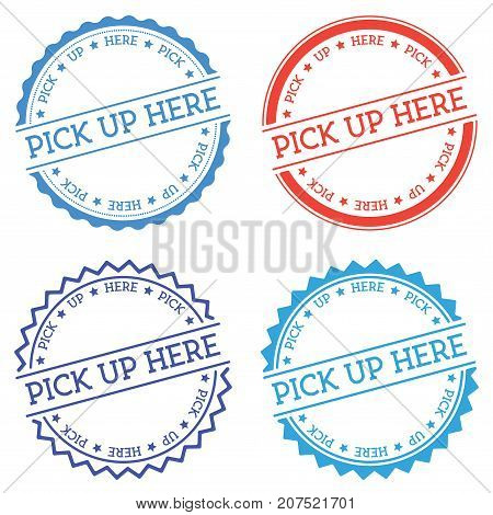 Pick Up Here Badge Isolated On White Background. Flat Style Round Label With Text. Circular Emblem V
