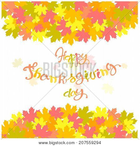 Lettering Happy Thanksgiving day in colorful background maple orange, yellow, red leaves on white stock vector illustration