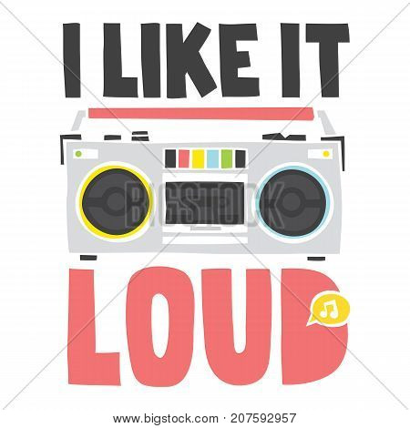 I like loud music. Old school cassette player vector illustration isolated on white background