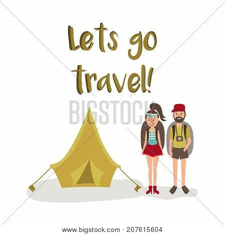 vector flat cartoon young man, woman hitch-hiking tourists smiling wearing backpack, watches cap, touristic tent, lets go travel inscription. Isolated illustration on a white background.