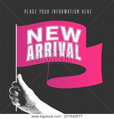 New arrival vector illustration, banner. Template design element with flag in the hand on background for retail promo