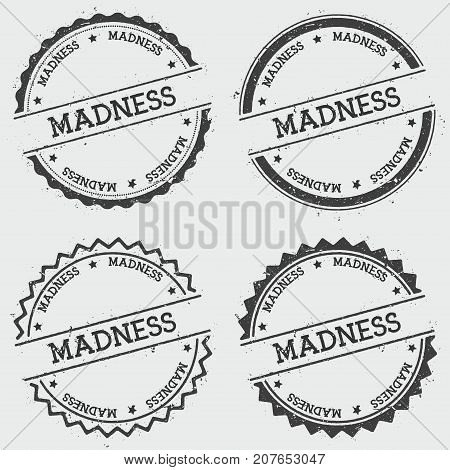 Madness Insignia Stamp Isolated On White Background. Grunge Round Hipster Seal With Text, Ink Textur